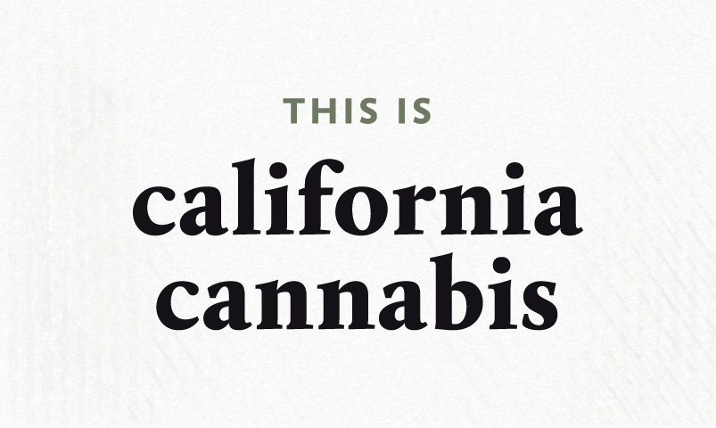 This is California Cannabis