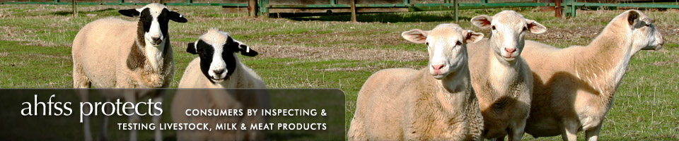 AHFSS protects consumers by inspecting & testing livestock, milk & meat products